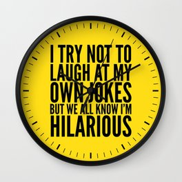 I TRY NOT TO LAUGH AT MY OWN JOKES (Yellow) Wall Clock