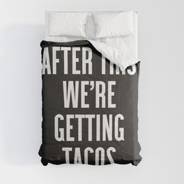 Getting Tacos Funny Quote Comforters