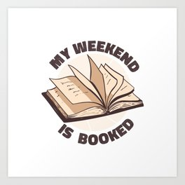 BOOKED WEEKEND Art Print