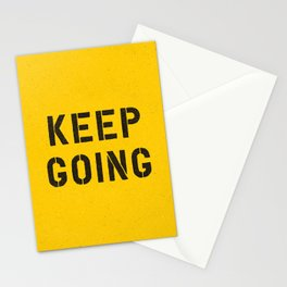 Keep Going black and white graphic design typography poster funny inspirational quote Stationery Cards