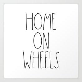 Home on Wheels RV text Art Print