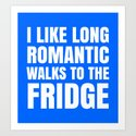 I LIKE LONG ROMANTIC WALKS TO THE FRIDGE (Blue) by creativeangel