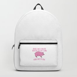 """""""Rub My Butt Then You Can Pull My Pork"""" tee design. Makes a nice and funny gift this holiday!  Backpack"""