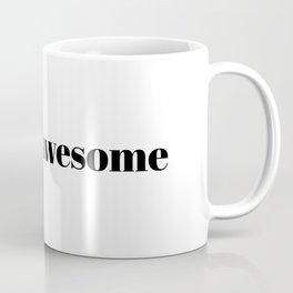 totally awesome Coffee Mug