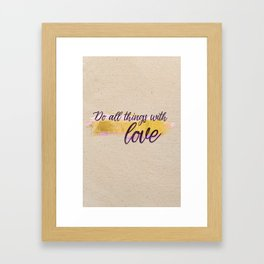 Do all things with love - Gold Collection Framed Art Print