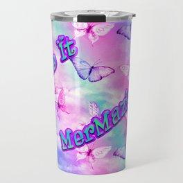 Make It MerMazing! Travel Mug