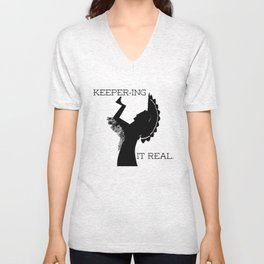 Keeper-ing It Real Unisex V-Neck