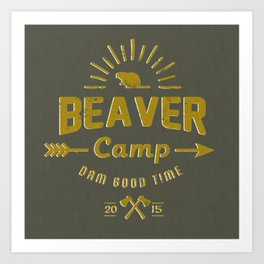 Beaver Camp: Dam Good Time Art Print