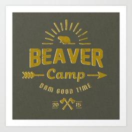 Beaver Camp: Dam Good Time Art Print