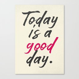 Today is a good day, positive vibes, thinking, happy life, smile, enjoy, sun, happiness, joy, free Canvas Print