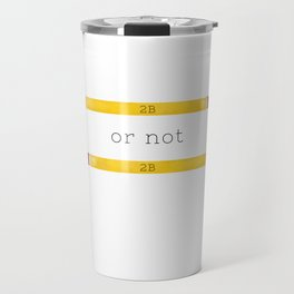 2B or not 2B Travel Mug