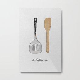 Don't Flip Out, Kitchen Wall Art Metal Print