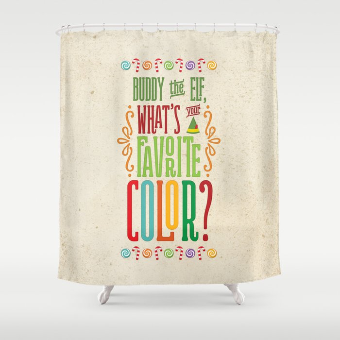 Buddy The Elf Whats Your Favorite Color Shower Curtain