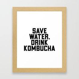 Save Water Drink Kombucha Framed Art Print