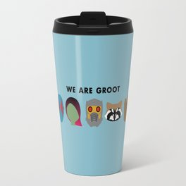 We Are Groot Travel Mug
