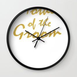 Mother of the Groom Proud Parents Wedding Shirt Wall Clock