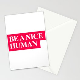 Be a nice human Stationery Cards
