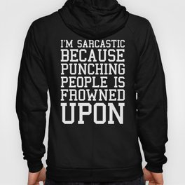 I'm Sarcastic Funny Quote Hoody