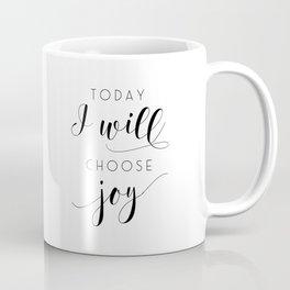 PRINTABLE Art, Today I Will Choose Joy, Joy Sign, relax Sign, Meditation, Yoga Print,Room Decor,Typo Coffee Mug