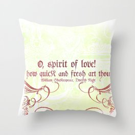 O, spirit of love! - Shakespeare Love Quotes Throw Pillow
