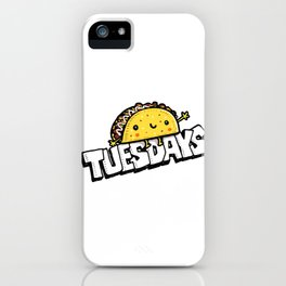 Live Everyday Like it's Tuesday iPhone Case