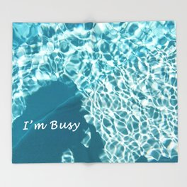 I'm Busy / Pool Throw Blanket