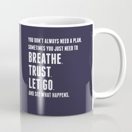 Nice words - Breathe, Trust, Let Go Coffee Mug
