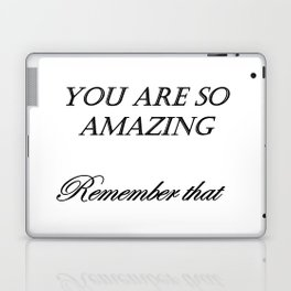 you are so amazzing ( https://society6.com/vickonskey/collection ) Laptop & iPad Skin