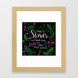 Isn't That What Stories Do? (in Floral Black) Framed Art Print