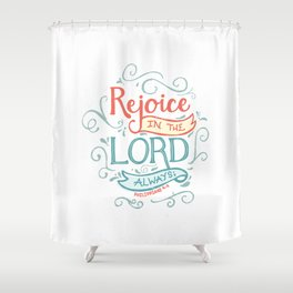 Rejoice in the Lord Shower Curtain