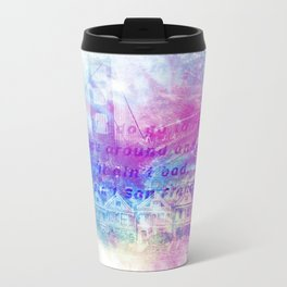 it aint san francisco Metal Travel Mug