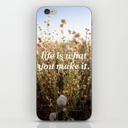 Life Is What You Make It iPhone Skin
