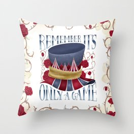 REMEMBER IT'S ONLY A GAME Throw Pillow