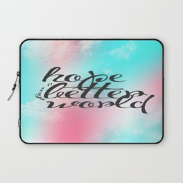 Hope for a Better World Laptop Sleeve