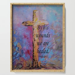 By His Wounds We Are Healed Serving Tray