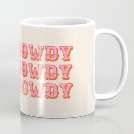 howdy howdy Coffee Mug