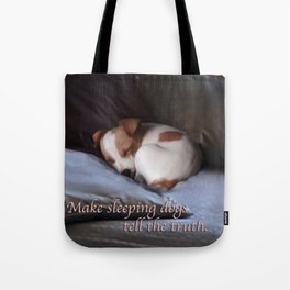 The Truth About Sleeping Dogs Tote Bag