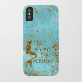ALWAYS BE A MERMAID-Gold Faux Glitter Mermaid Saying iPhone Case