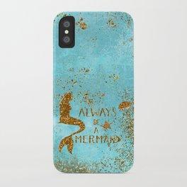 ALWAYS BE A MERMAID-Gold Faux Glitter Mermaid Saying iPhone Case