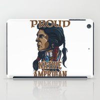 native american iPad Cases featuring Proud Native American by Spooky Dooky