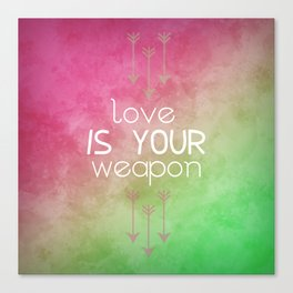 Love is a weapon Canvas Print