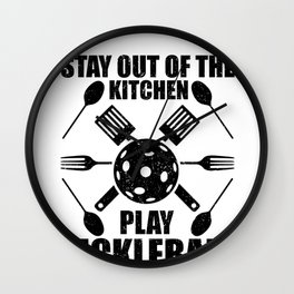 Pickleball Stay Out of the KicheN Play Pickleball Addict Wall Clock