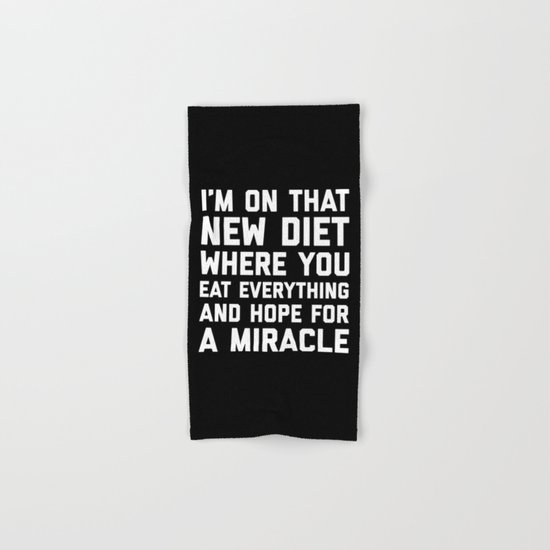 New Diet Funny Quote Hand & Bath Towel