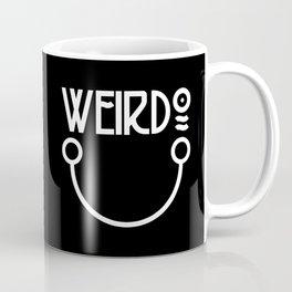 Weirdo. Coffee Mug