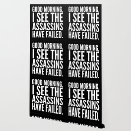 Good morning, I see the assassins have failed. (Black) Wallpaper