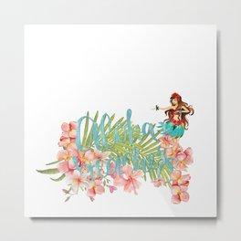Aloha- Alohabeaches with tropical flowers Palm leaf and Hula Girl Metal Print