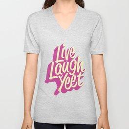 Live Laugh Yeet Unisex V-Neck