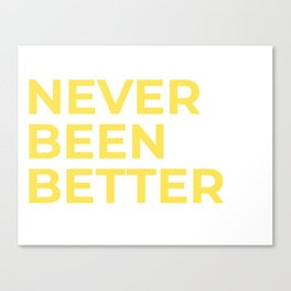 """Never Been Better"" 100 Days of Sunlight Canvas Print"
