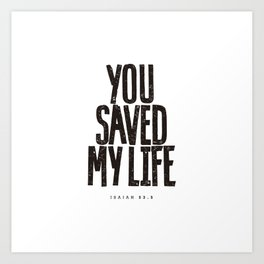 You saved my life Art Print