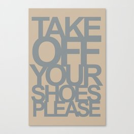 Take off your shoes beige Canvas Print
